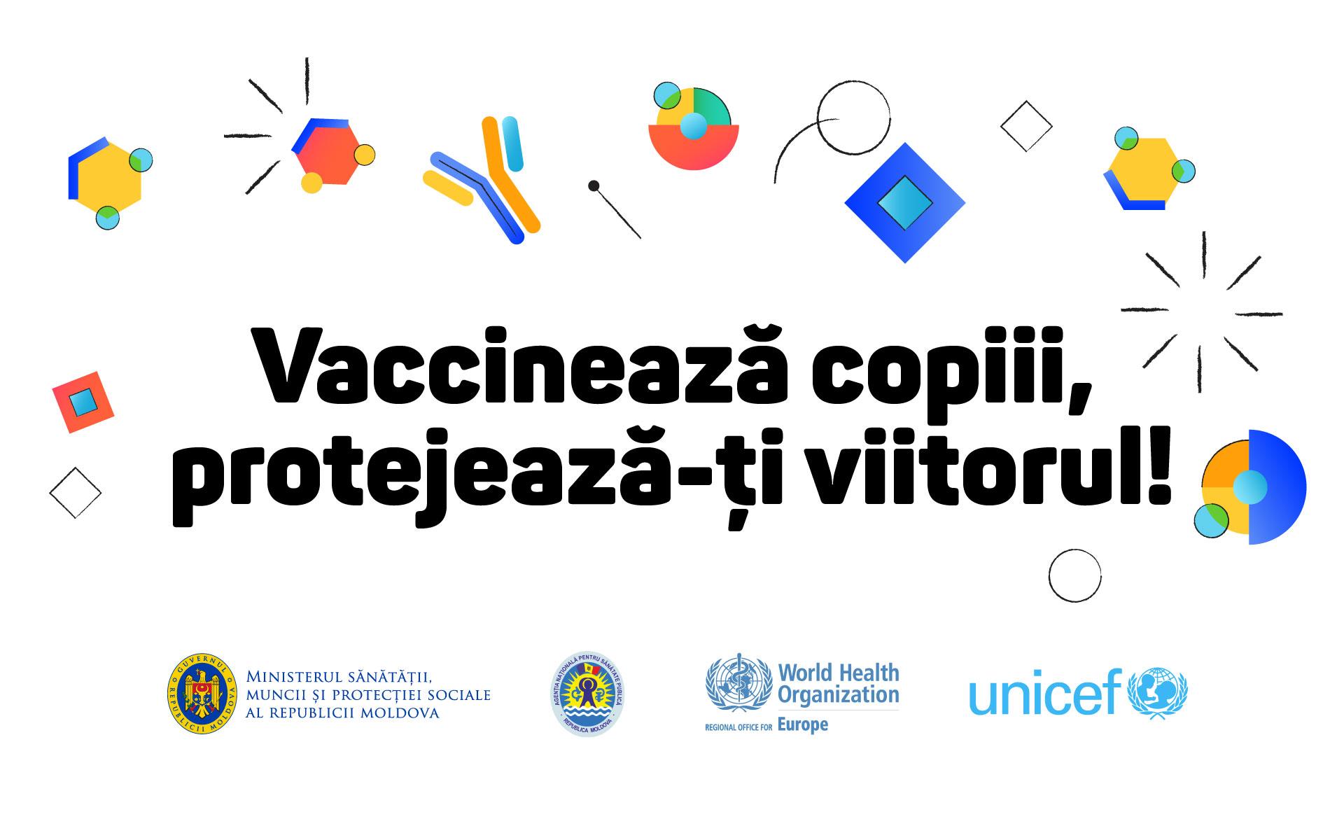 Vaccinează copiii, protejează-ți viitorul!