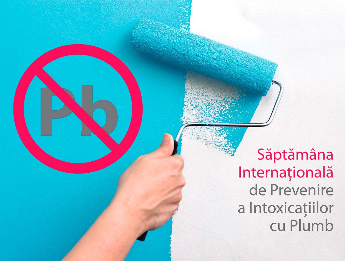 """Săptămâna Internațională de Prevenire a Intoxicațiilor cu Plumb cu genericul """"Vopsele fără plumb"""