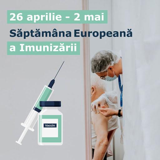 Săptămâna Europeană a Imunizărilor 26 aprilie-2 mai 2021