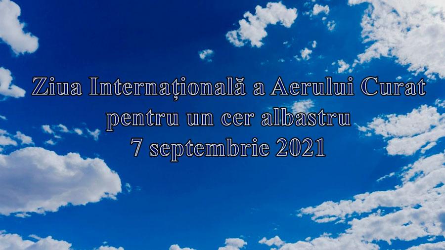 Read more about the article Ziua Internațională a Aerului Curat pentru un cer albastru  –  7 septembrie 2021
