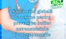 6 – 12 septembrie 2021  Săptămână globală de acțiune pentru prevenirea bolilor netransmisibile.