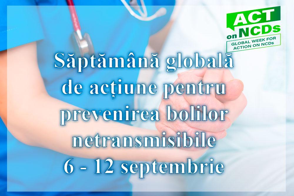 Read more about the article 6 – 12 septembrie 2021  Săptămână globală de acțiune pentru prevenirea bolilor netransmisibile.